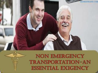 Non Emergency Transportation-An Essential Exigency