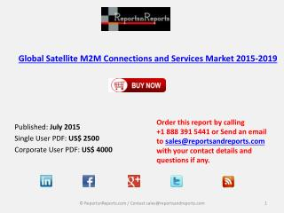 World Satellite M2M Connections and Services Market 2019 Analysis and Forecasts Report