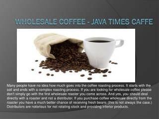 Wholesale Coffee - Java Times Caffe