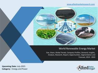 Renewable Energy Market Size, Share, Trends, Growth, Opportunities and Forecasts 2014 -2020