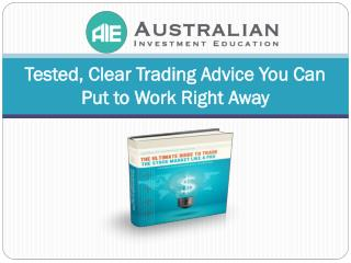 Tested, Clear Trading Advice You Can Put to Work Right Away