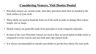 Considering Veneers, Visit Dentzz Dental