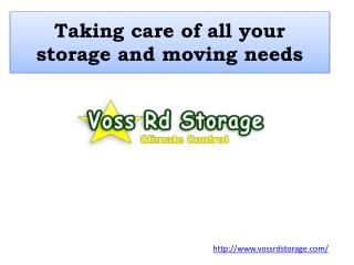 Taking care of all your storage and moving needs