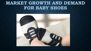 Market Growth And Demand For Baby Shoes