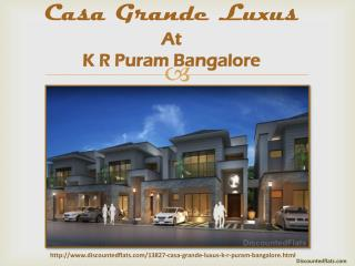 Exclusive Apartments in Casa Grande Luxus | K R Puram