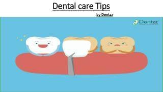 Dental care Tips by Dentzz