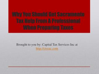 Why You Should Get Sacramento Tax Help From A Professional When Preparing Taxes