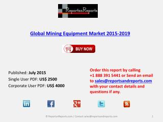 In-Depth Mining Equipment Market Global Analysis and Forecasts 2015 – 2019