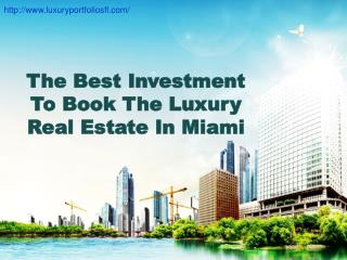 The Best Investment To Book The Luxury Real Estate In Miami