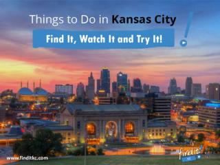 Things to Do in Kansas City – Let's Discuss the Many!