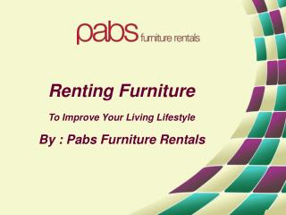 Renting Furniture - To Improve Your Living Lifestyle