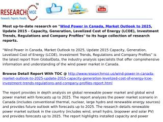 Wind Power in Canada, Market Outlook to 2025, Update 2015 - Capacity, Generation, Levelized Cost of Energy (LCOE), Inves