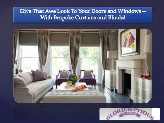 Give That Awe Look To Your Doors and Windows – With Bespoke Curtains and Blinds!
