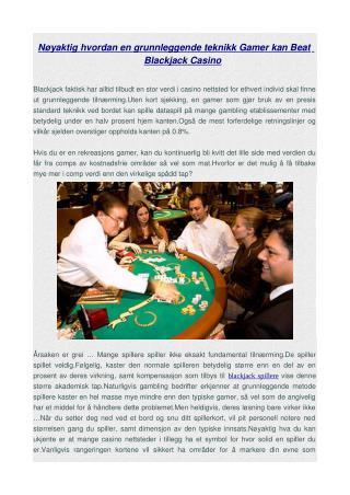Nøyaktig hvordan en grunnleggende teknikk Gamer kan Beat Blackjack Casino