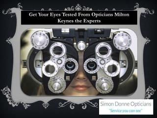 Get Your Eyes Tested From Opticians Milton Keynes the Experts