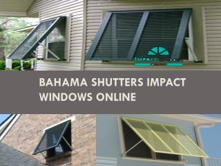 Bahama Shutters impact windows online