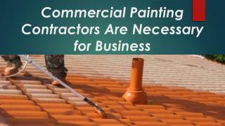 Commercial Painting Contractors Are Necessary for Business