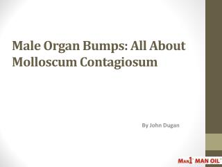 Male Organ Bumps - All About Molloscum Contagiosum