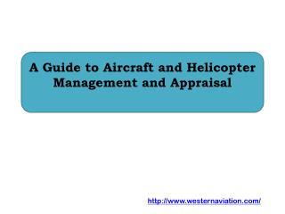 A Guide to Aircraft and Helicopter Management and Appraisal