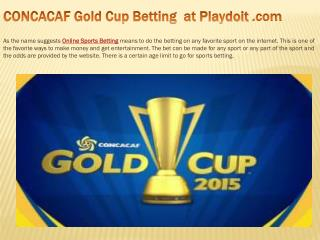 CONCACAF Gold Cup Betting  at Playdoit .com