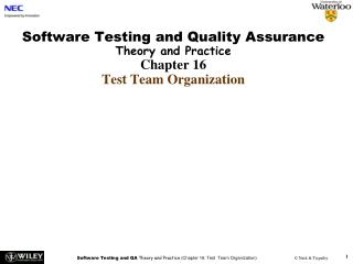Software Testing and Quality Assurance  Theory and Practice Chapter 16 Test Team Organization