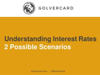 2 Scenarios To Understanding Interest Rates