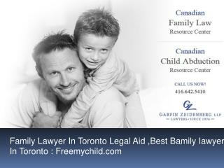 Best Family Lawyer In Toronto : Freemychild.com