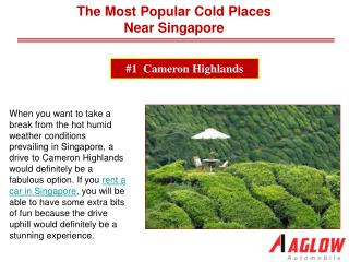 The most popular cold places near Singapore