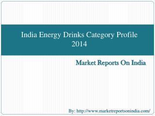 India Energy Drinks Category Profile 2014