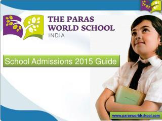 School Admissions 2015 - www.parasworldschool.com