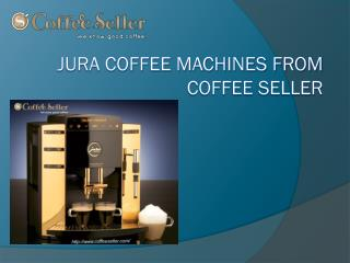 Jura Coffee Machines From Coffee Seller