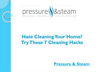Hate Cleaning Your Home? Try These 7 Cleaning Hacks