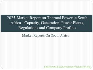 2025-Market Report on Thermal Power in South Africa - Capacity, Generation, Power Plants, Regulations and Company Profil