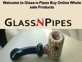Glass N Pipes - bong pipes wholesale