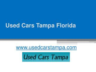 Shop Used Cars in Tampa, Florida at www.usedcarstampa.com