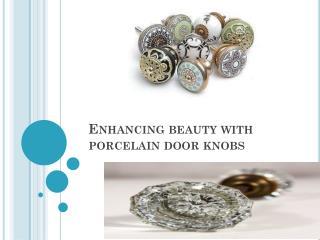 Enhancing beauty with porcelain door knobs