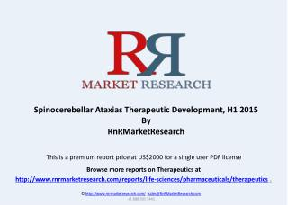 Spinocerebellar Ataxias Therapeutic Pipeline Review, H1 2015