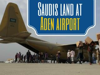 Saudis land at Aden airport