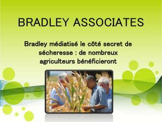 Bradley médiatisé le côté secret de sécheresse : de nombreux