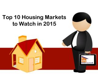 Top 10 Housing Markets to Watch in 2015 – City Property Solutions