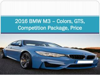 2016 BMW M3 – Colors, GTS, Competition Package, Price