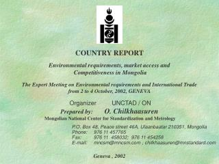 COUNTRY REPORT   Environmental requirements, market access and  Competitiveness in Mongolia   The Expert Meeting on Envi