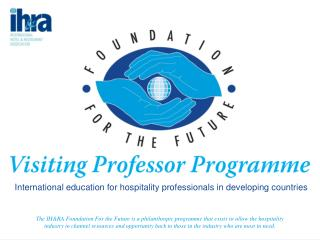 The IHRA Foundation For the Future is a philanthropic programme that exists to allow the hospitality industry to channel