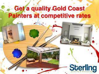Get a quality Gold Coast Painters at competitive rates.