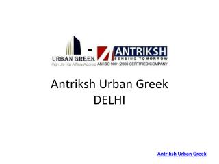 Antriksh Urban Greek Delhi