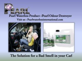Pearl Waterless Product �Pearl Odour Destroyer