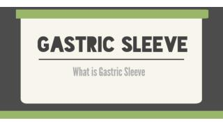 What is Gastric Sleeve