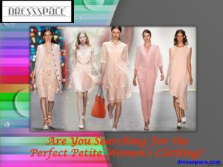 Are You Searching for the Perfect Petite Women's Clothing