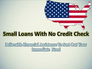 Fight With Your Financial Issues Through Quick Small Loans