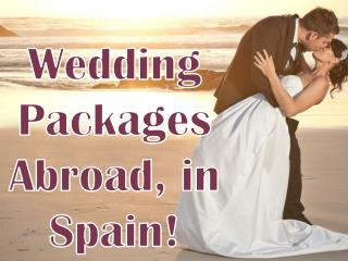 Weddings Abroad Packages | Wedding Packages Spain